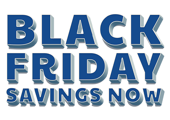 Black Friday Savings Now
